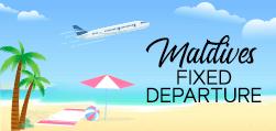Maldives Fixed Departure